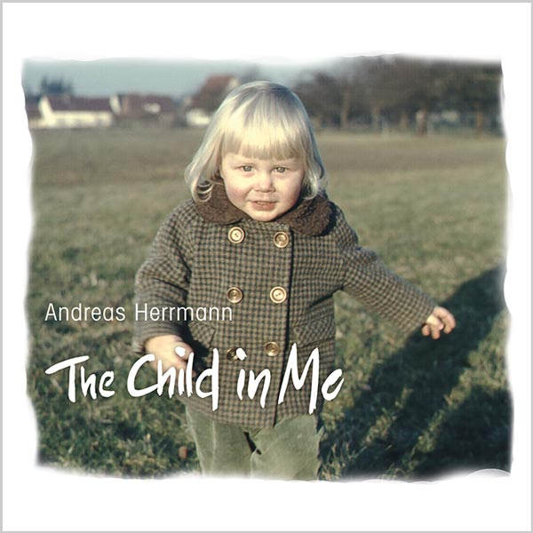 """The Child in Me"" Album von Andy Herrmann 